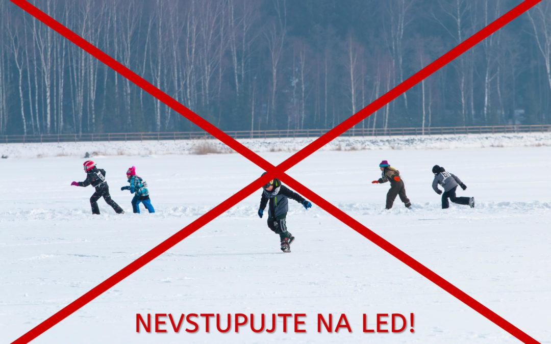 Konec bruslení – nevstupujte na led!